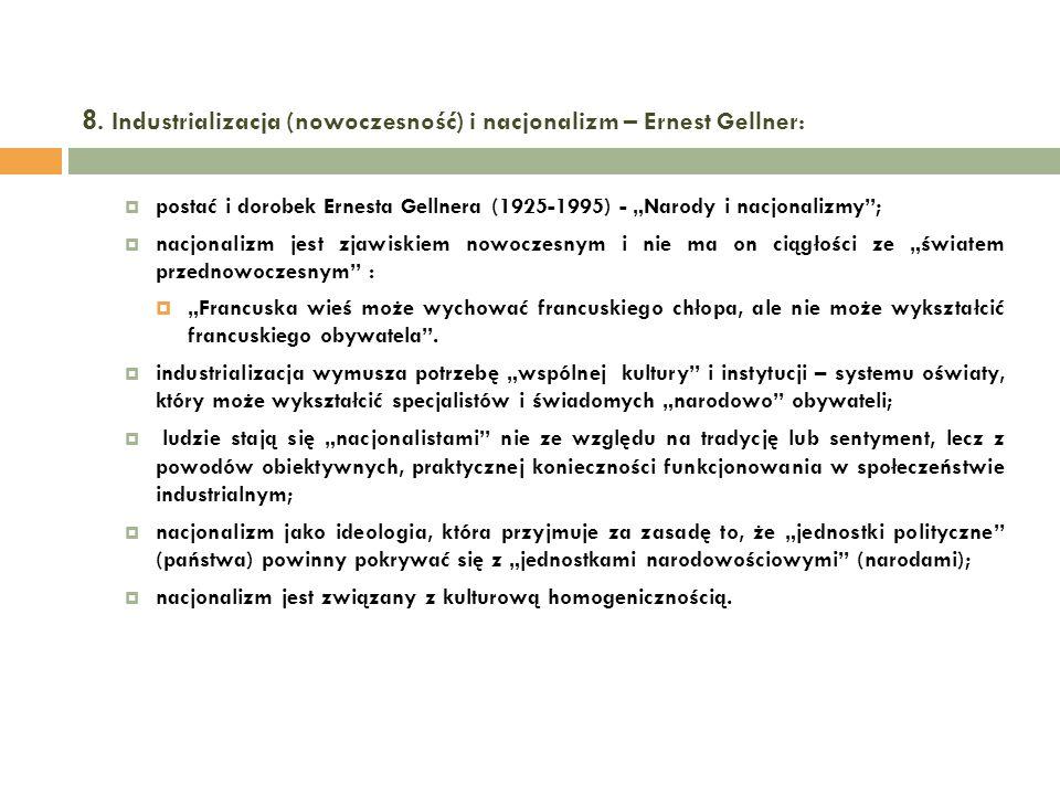 8. Industrializacja (nowoczesność) i nacjonalizm – Ernest Gellner: postać i dorobek Ernesta Gellnera (1925-1995) - Narody i nacjonalizmy; nacjonalizm