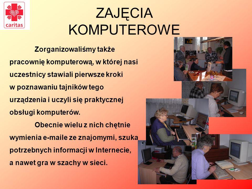 ZAJĘCIA KOMPUTEROWE Zorganizowaliśmy także pracownię komputerową, w której nasi uczestnicy stawiali pierwsze kroki w poznawaniu tajników tego urządzen