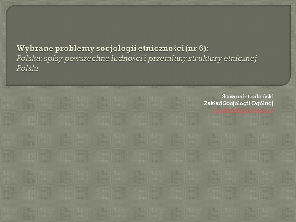 S ł awomir Ł odzi ń ski Zak ł ad Socjologii Ogólnej s.lodzinski@uw.edu.pl