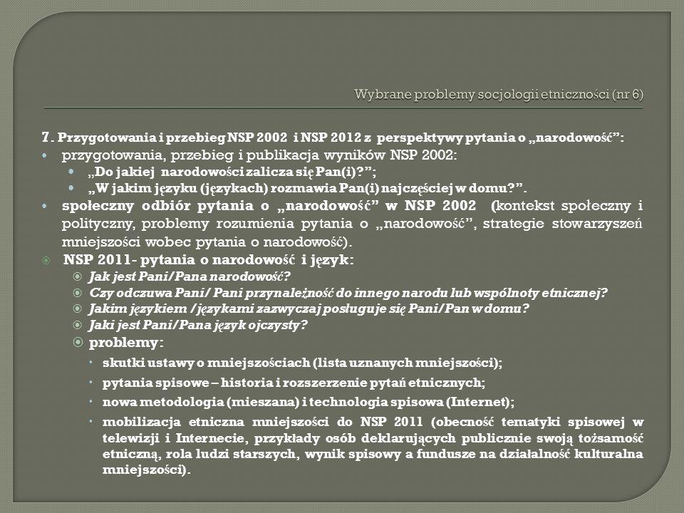 7. Przygotowania i przebieg NSP 2002 i NSP 2012 z perspektywy pytania o narodowo ść : przygotowania, przebieg i publikacja wyników NSP 2002: Do jakiej
