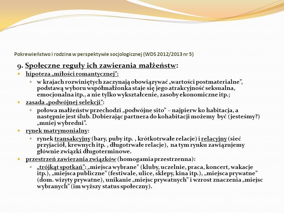 Pokrewieństwo i rodzina w perspektywie socjologicznej (WDS 2012/2013 nr 5) 9. Społeczne reguły ich zawierania małżeństw: hipoteza miłości romantycznej