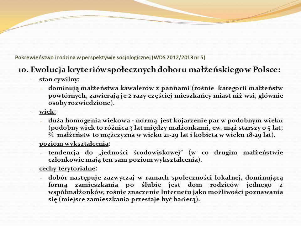 Pokrewieństwo i rodzina w perspektywie socjologicznej (WDS 2012/2013 nr 5) 10. Ewolucja kryteriów społecznych doboru małżeńskiego w Polsce: - stan cyw