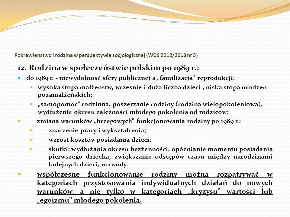 Pokrewieństwo i rodzina w perspektywie socjologicznej (WDS 2012/2013 nr 5) 12. Rodzina w społeczeństwie polskim po 1989 r.: do 1989 r. - niewydolność