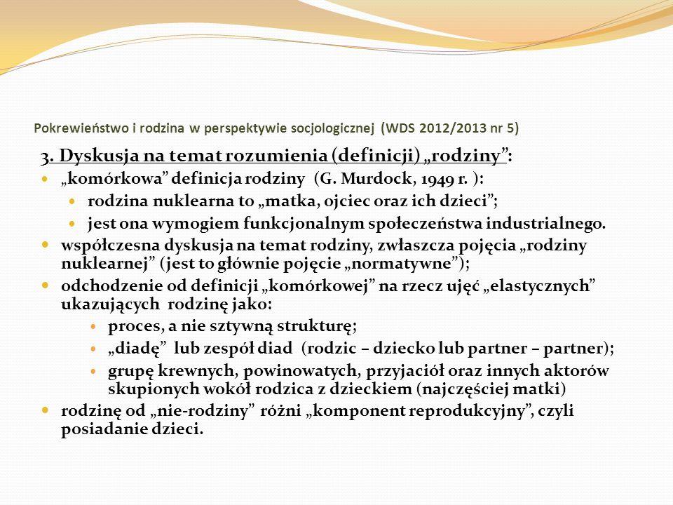 Pokrewieństwo i rodzina w perspektywie socjologicznej (WDS 2012/2013 nr 5) 3. Dyskusja na temat rozumienia (definicji) rodziny: komórkowa definicja ro