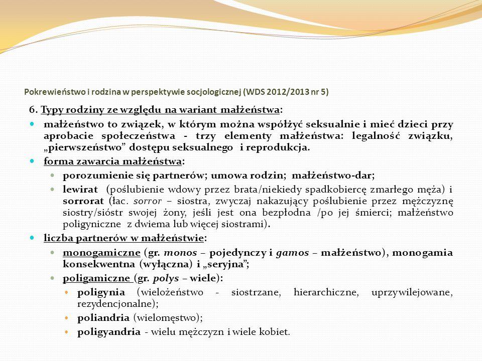 Pokrewieństwo i rodzina w perspektywie socjologicznej (WDS 2012/2013 nr 5) 6. Typy rodziny ze względu na wariant małżeństwa: małżeństwo to związek, w