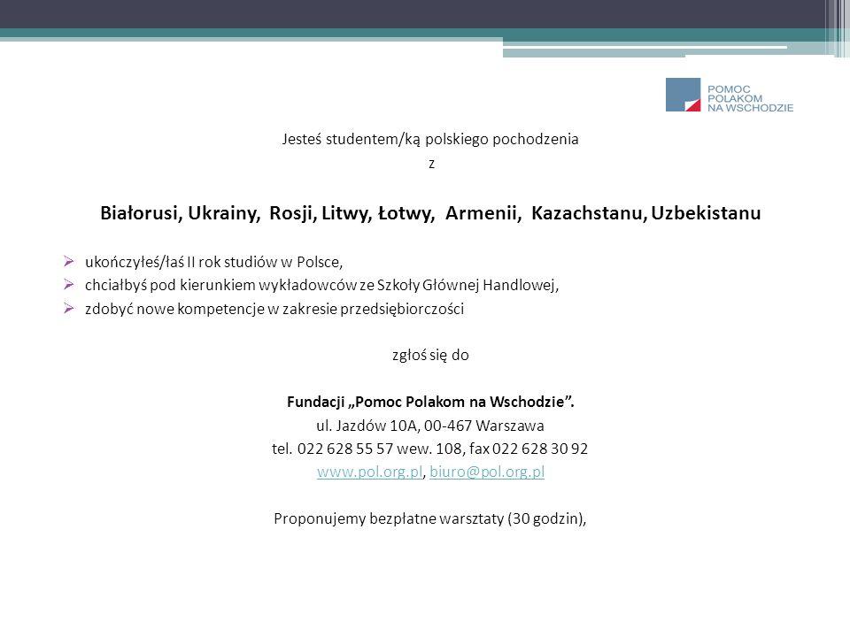 Jesteś studentem/ką polskiego pochodzenia z Białorusi, Ukrainy, Rosji, Litwy, Łotwy, Armenii, Kazachstanu, Uzbekistanu ukończyłeś/łaś II rok studiów w