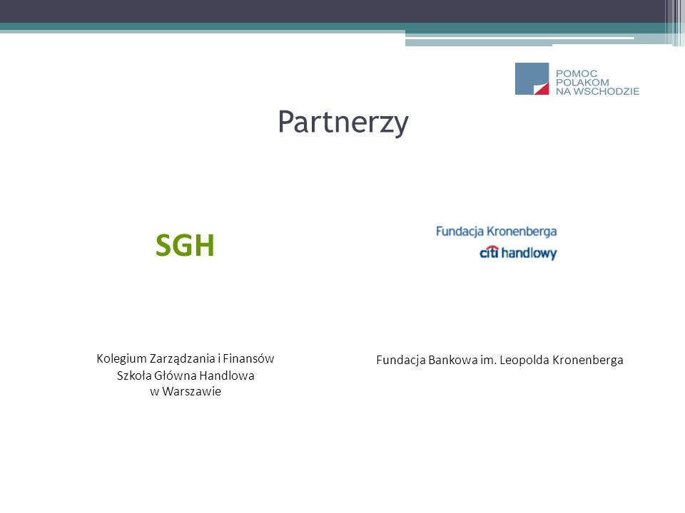 Partnerzy SGH Kolegium Zarządzania i Finansów Szkoła Główna Handlowa w Warszawie Fundacja Bankowa im. Leopolda Kronenberga