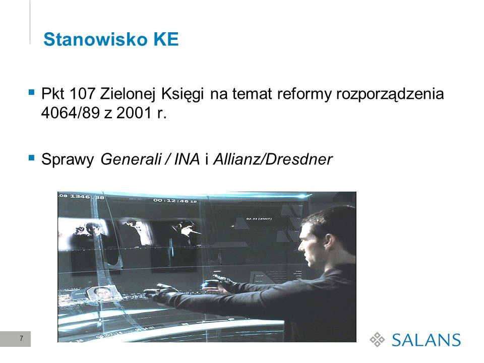 7 Stanowisko KE Pkt 107 Zielonej Księgi na temat reformy rozporządzenia 4064/89 z 2001 r. Sprawy Generali / INA i Allianz/Dresdner