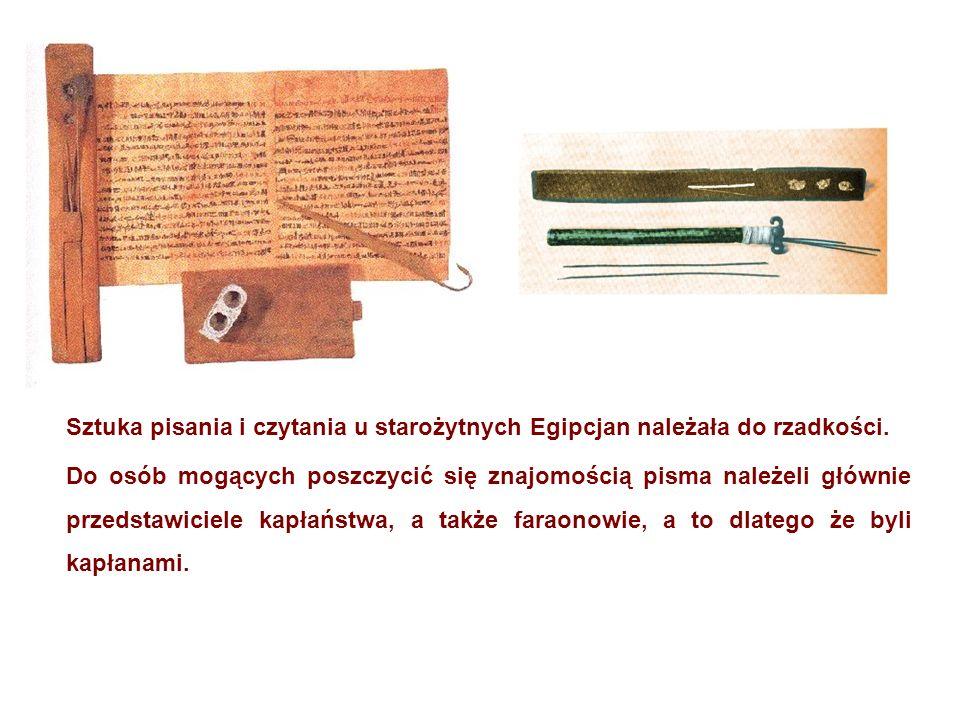 Sztuka pisania i czytania u starożytnych Egipcjan należała do rzadkości. Do osób mogących poszczycić się znajomością pisma należeli głównie przedstawi
