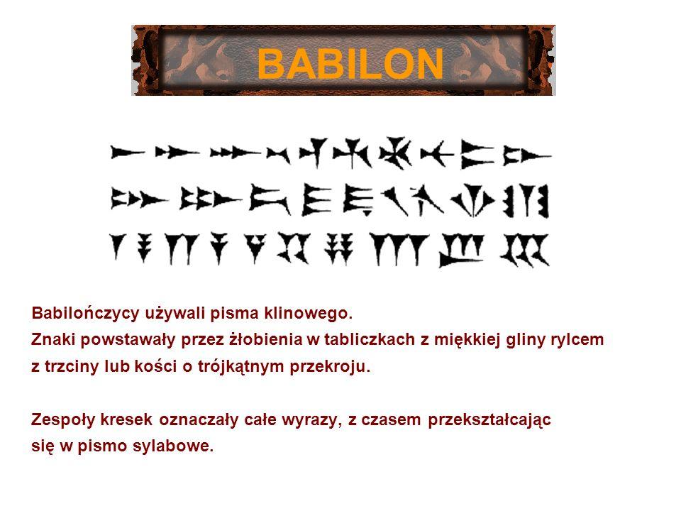Babilończycy używali pisma klinowego. Znaki powstawały przez żłobienia w tabliczkach z miękkiej gliny rylcem z trzciny lub kości o trójkątnym przekroj