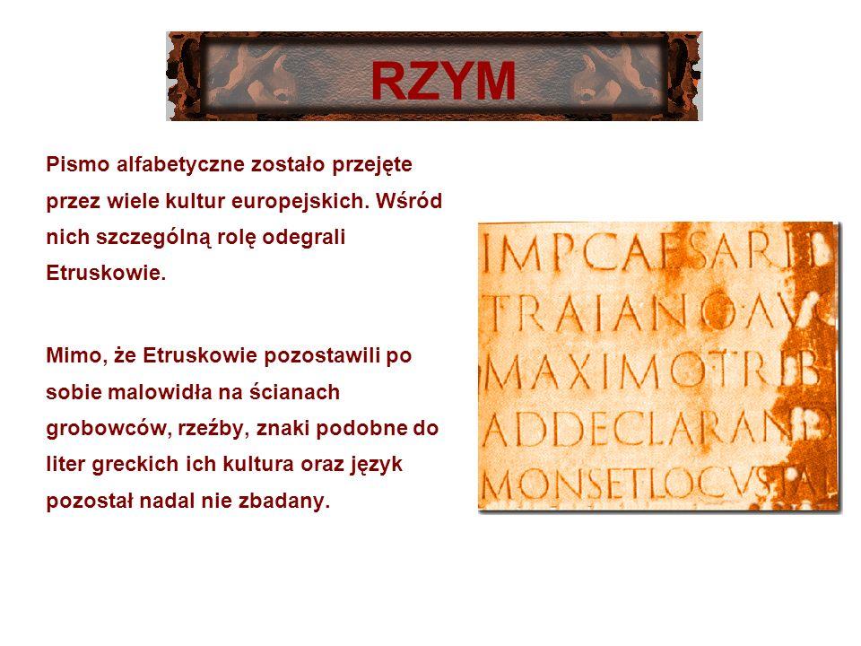 Pismo alfabetyczne zostało przejęte przez wiele kultur europejskich. Wśród nich szczególną rolę odegrali Etruskowie. Mimo, że Etruskowie pozostawili p