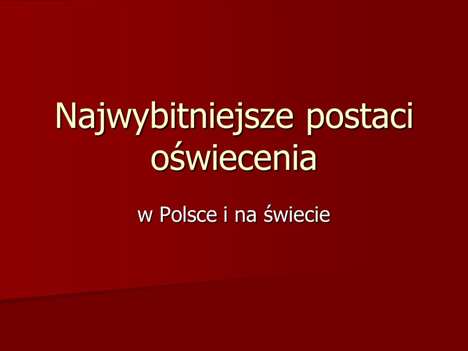 Najwybitniejsze postaci oświecenia w Polsce i na świecie