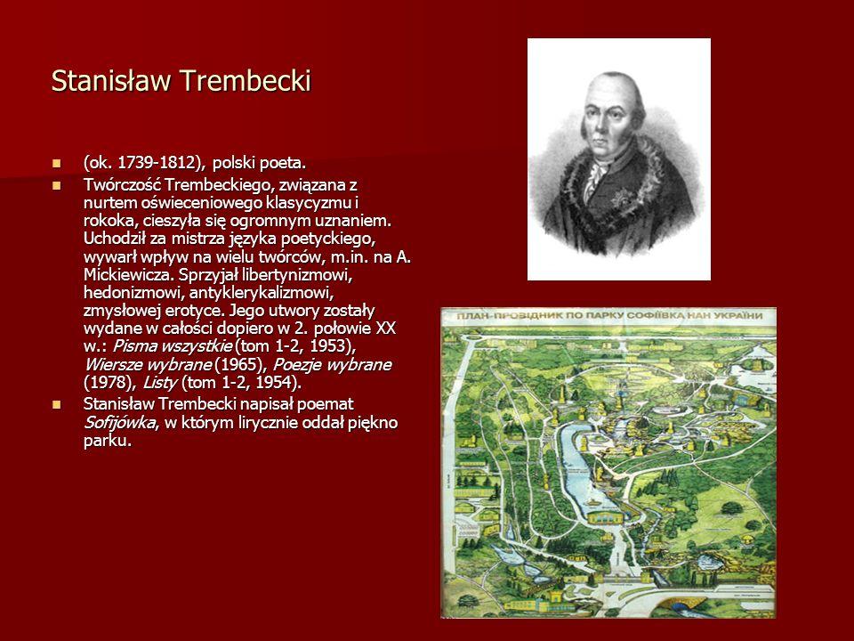 Stanisław Trembecki (ok. 1739-1812), polski poeta. (ok. 1739-1812), polski poeta. Twórczość Trembeckiego, związana z nurtem oświeceniowego klasycyzmu