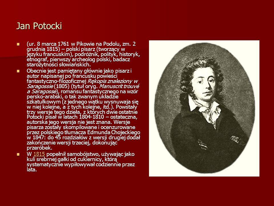 Jan Potocki (ur. 8 marca 1761 w Pikowie na Podolu, zm. 2 grudnia 1815) – polski pisarz (tworzący w języku francuskim), podróżnik, polityk, historyk, e