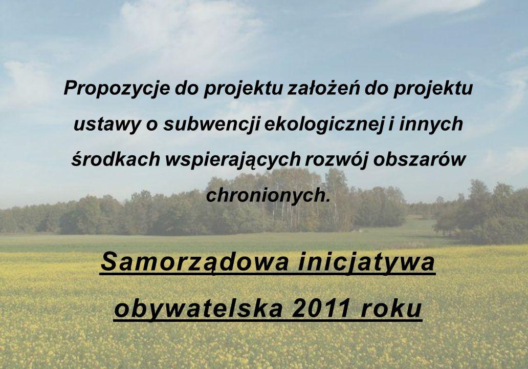 Propozycje do projektu założeń do projektu ustawy o subwencji ekologicznej i innych środkach wspierających rozwój obszarów chronionych. Samorządowa in