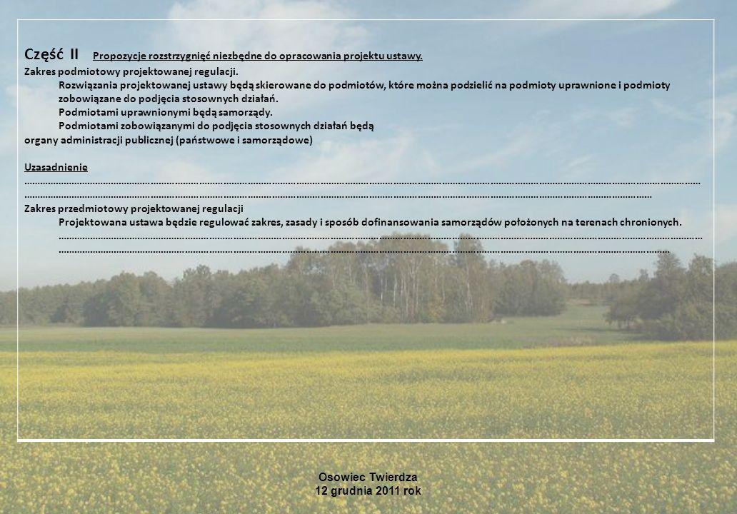 Osowiec Twierdza 12 grudnia 2011 rok Część II Propozycje rozstrzygnięć niezbędne do opracowania projektu ustawy. Zakres podmiotowy projektowanej regul