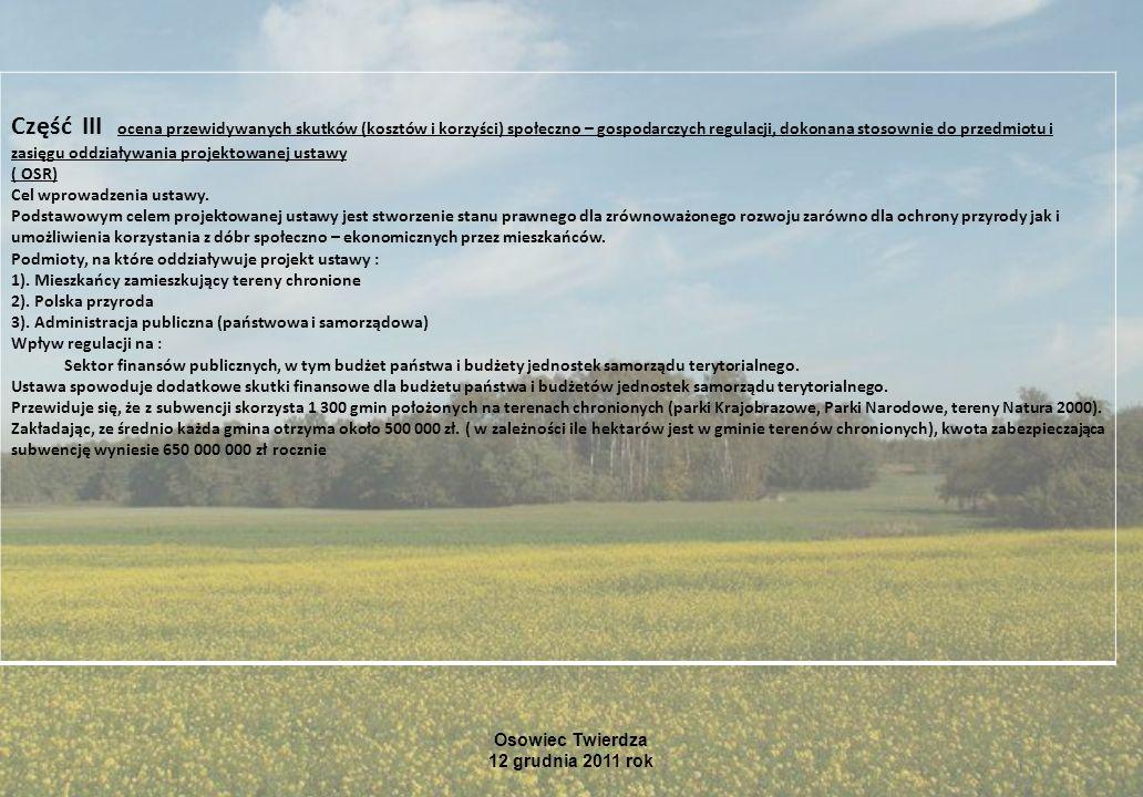 Osowiec Twierdza 12 grudnia 2011 rok Część III ocena przewidywanych skutków (kosztów i korzyści) społeczno – gospodarczych regulacji, dokonana stosown