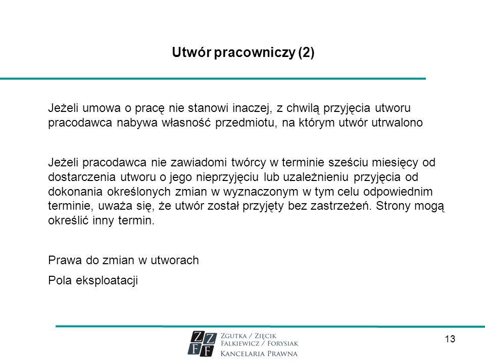 13 Utwór pracowniczy (2) Jeżeli umowa o pracę nie stanowi inaczej, z chwilą przyjęcia utworu pracodawca nabywa własność przedmiotu, na którym utwór ut