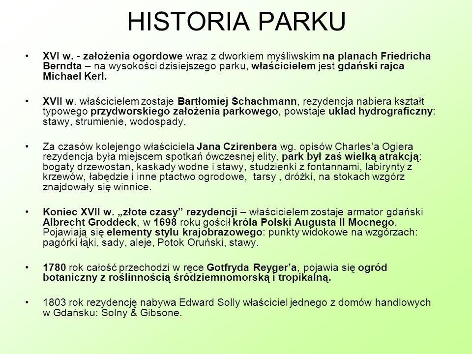 HISTORIA PARKU XVI w. - założenia ogordowe wraz z dworkiem myśliwskim na planach Friedricha Berndta – na wysokości dzisiejszego parku, właścicielem je