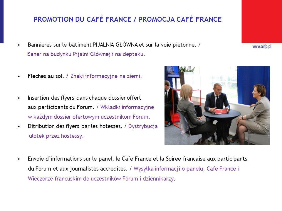 PROMOTION DU CAFÉ FRANCE / PROMOCJA CAFÉ FRANCE Bannieres sur le batiment PIJALNIA GŁÓWNA et sur la voie pietonne. / Baner na budynku Pijalni Głównej