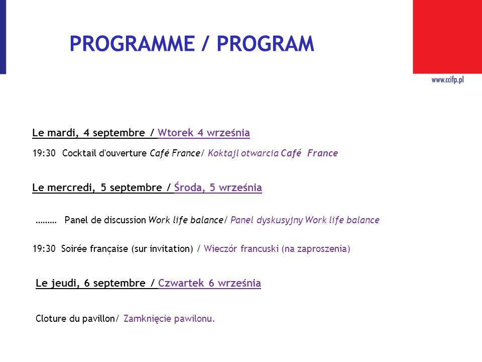 Le mardi, 4 septembre / Wtorek 4 września 19:30Cocktail d'ouverture Café France/ Koktajl otwarcia Café France Le mercredi, 5 septembre / Środa, 5 wrze
