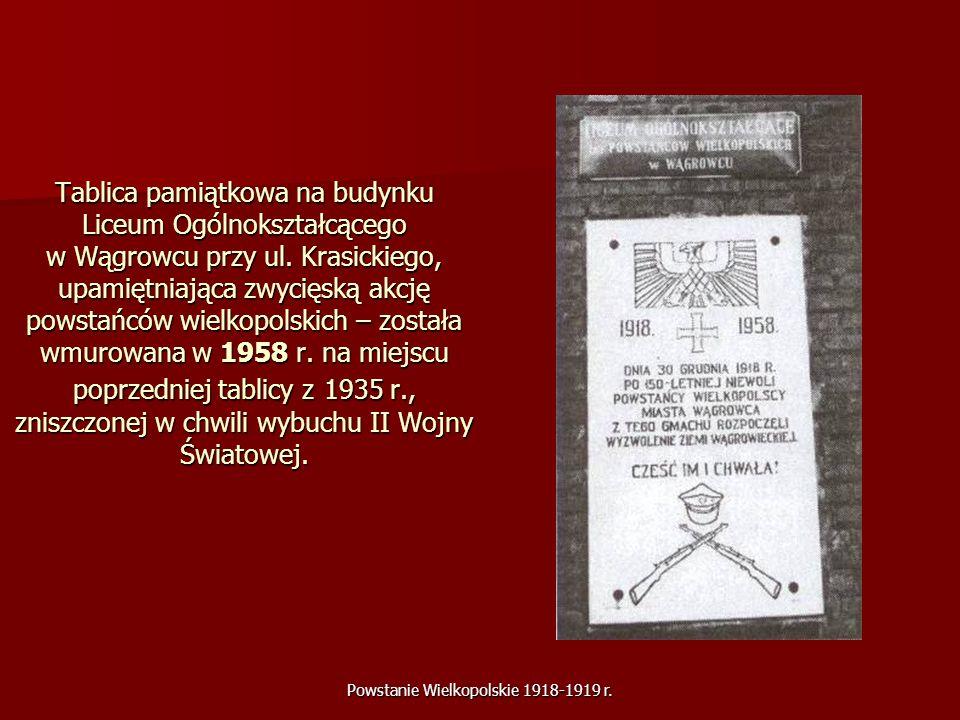 Powstanie Wielkopolskie 1918-1919 r. Tablica pamiątkowa na budynku Liceum Ogólnokształcącego w Wągrowcu przy ul. Krasickiego, upamiętniająca zwycięską