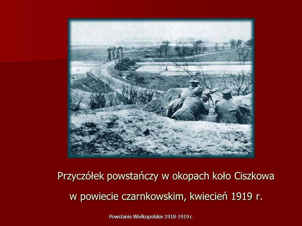 Powstanie Wielkopolskie 1918-1919 r. Przyczółek powstańczy w okopach koło Ciszkowa w powiecie czarnkowskim, kwiecień 1919 r.