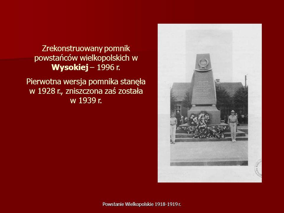 Powstanie Wielkopolskie 1918-1919 r. Zrekonstruowany pomnik powstańców wielkopolskich w Wysokiej – 1996 r. Pierwotna wersja pomnika stanęła w 1928 r.,