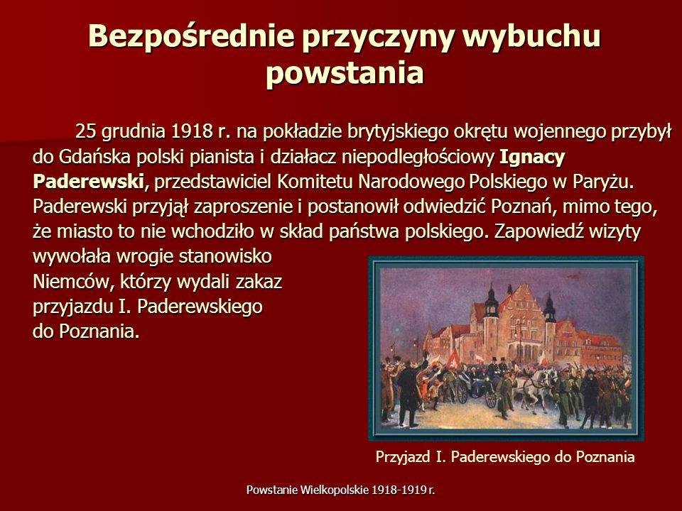 Powstanie Wielkopolskie 1918-1919 r. Bezpośrednie przyczyny wybuchu powstania 25 grudnia 1918 r. na pokładzie brytyjskiego okrętu wojennego przybył do