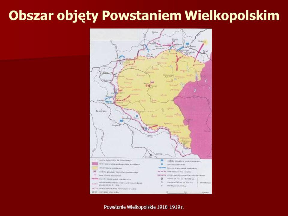 Powstanie Wielkopolskie 1918-1919 r. Obszar objęty Powstaniem Wielkopolskim