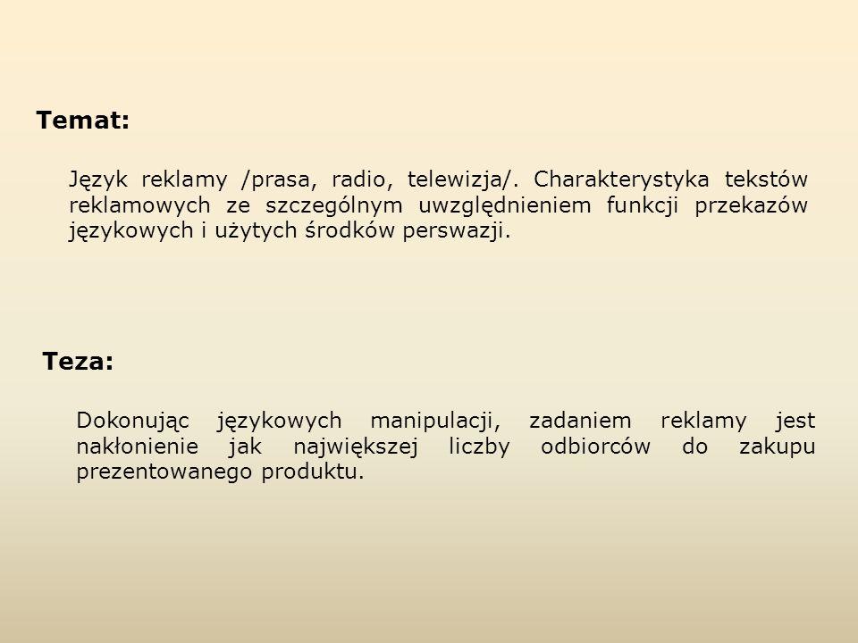 Język reklamy /prasa, radio, telewizja/. Charakterystyka tekstów reklamowych ze szczególnym uwzględnieniem funkcji przekazów językowych i użytych środ
