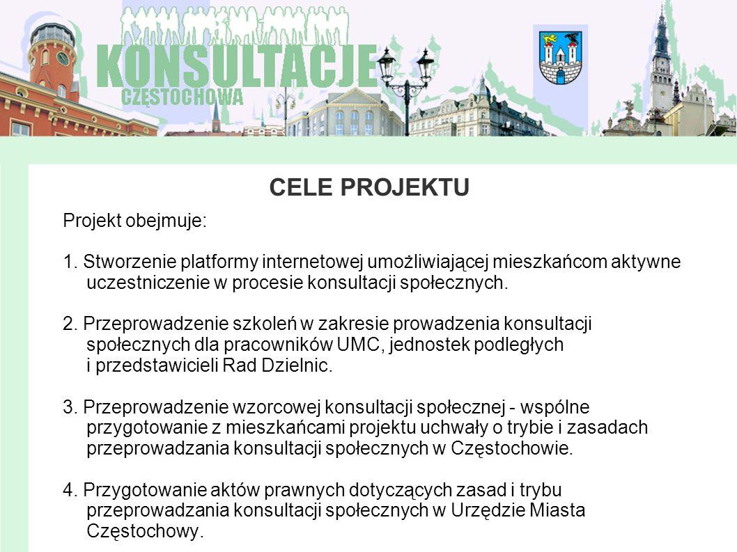 CELE PROJEKTU Projekt obejmuje: 1. Stworzenie platformy internetowej umożliwiającej mieszkańcom aktywne uczestniczenie w procesie konsultacji społeczn