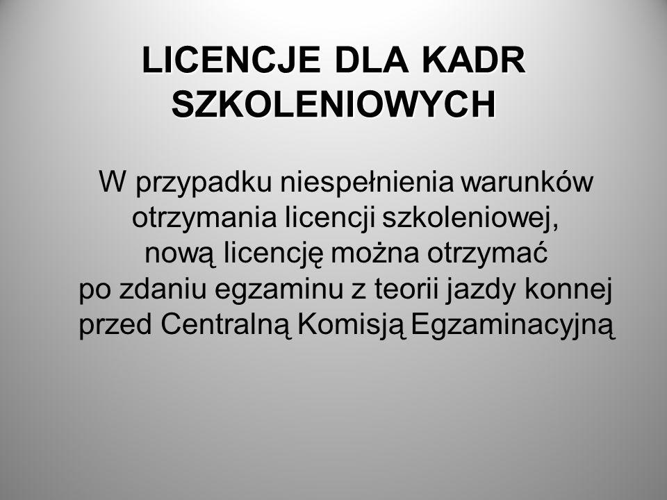 LICENCJE DLA KADR SZKOLENIOWYCH W przypadku niespełnienia warunków otrzymania licencji szkoleniowej, nową licencję można otrzymać po zdaniu egzaminu z