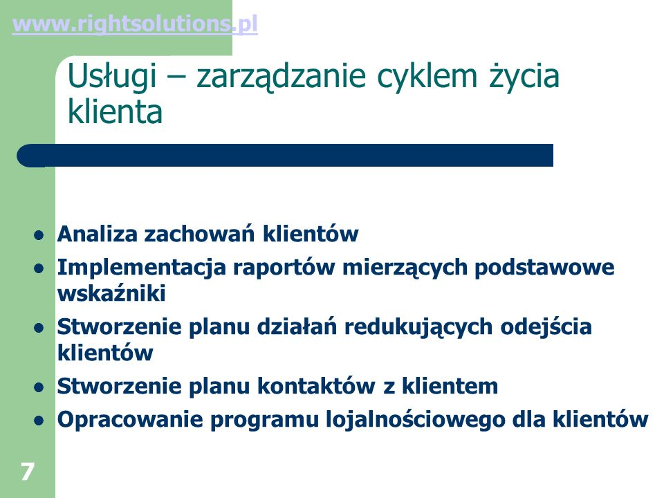 8 Usługi – prognozowanie sprzedaży identyfikacja wskaźników mających wpływ na sprzedaż zbudowanie modeli prognostycznych testowanie i wybór najlepszego modelu rekomendacje dotyczące procesu budżetowania sprzedaży www.rightsolutions.pl