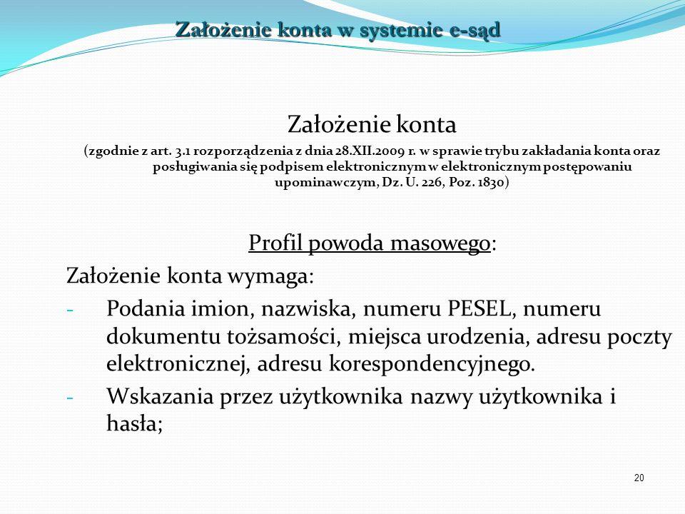 20 Założenie konta (zgodnie z art. 3.1 rozporządzenia z dnia 28.XII.2009 r. w sprawie trybu zakładania konta oraz posługiwania się podpisem elektronic