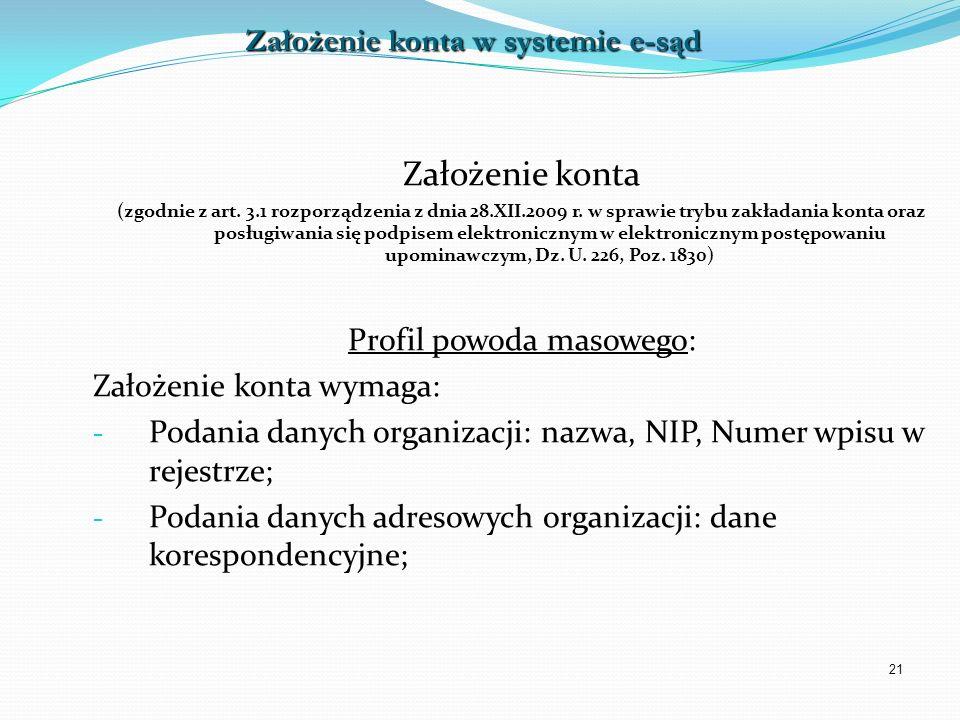 21 Założenie konta (zgodnie z art. 3.1 rozporządzenia z dnia 28.XII.2009 r. w sprawie trybu zakładania konta oraz posługiwania się podpisem elektronic