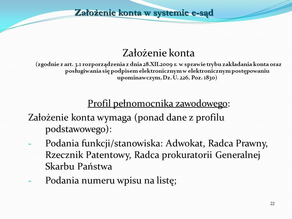 22 Założenie konta (zgodnie z art. 3.1 rozporządzenia z dnia 28.XII.2009 r. w sprawie trybu zakładania konta oraz posługiwania się podpisem elektronic