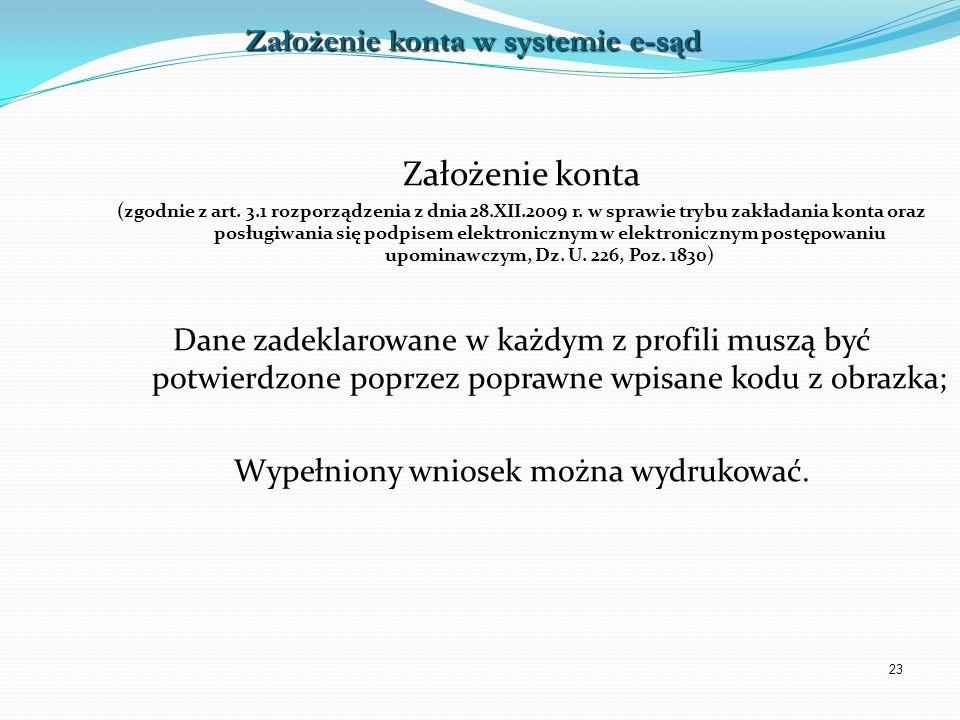 23 Założenie konta (zgodnie z art. 3.1 rozporządzenia z dnia 28.XII.2009 r. w sprawie trybu zakładania konta oraz posługiwania się podpisem elektronic