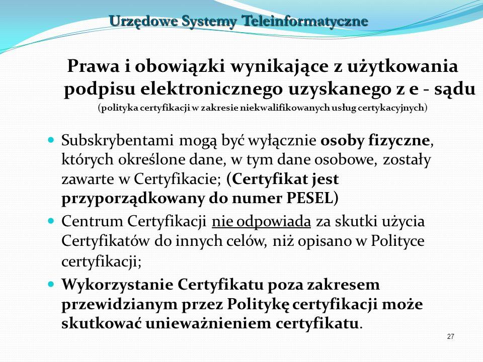 27 Prawa i obowiązki wynikające z użytkowania podpisu elektronicznego uzyskanego z e - sądu (polityka certyfikacji w zakresie niekwalifikowanych usług