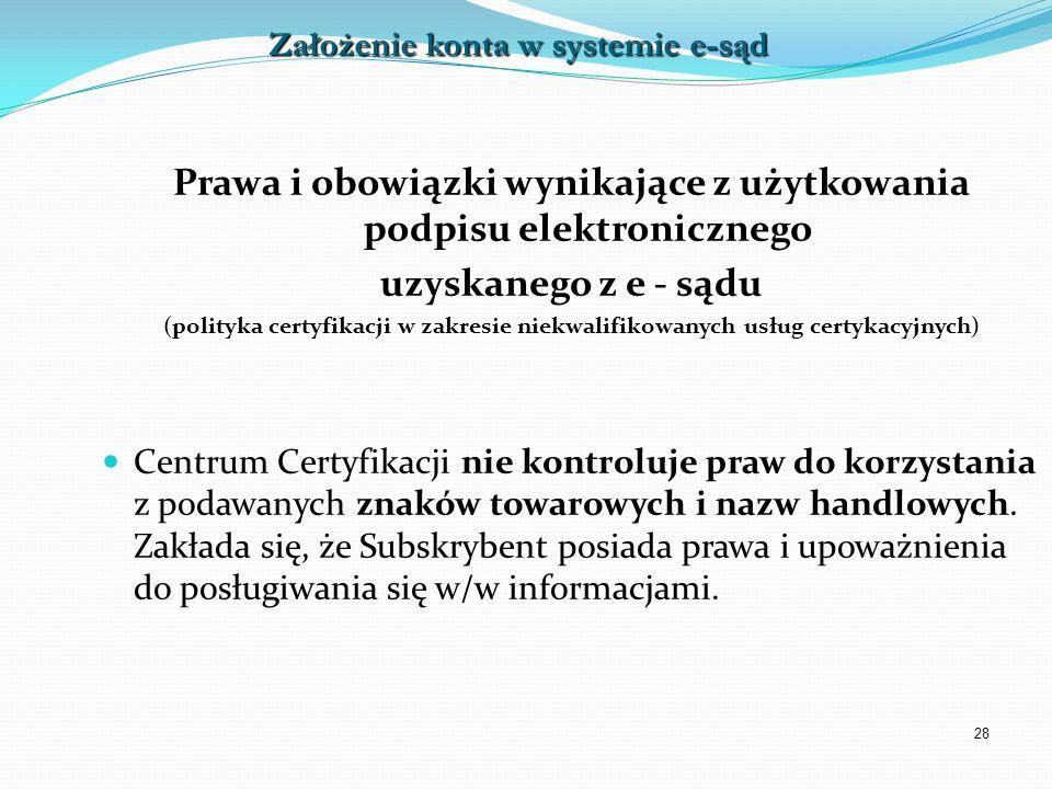 28 Prawa i obowiązki wynikające z użytkowania podpisu elektronicznego uzyskanego z e - sądu (polityka certyfikacji w zakresie niekwalifikowanych usług