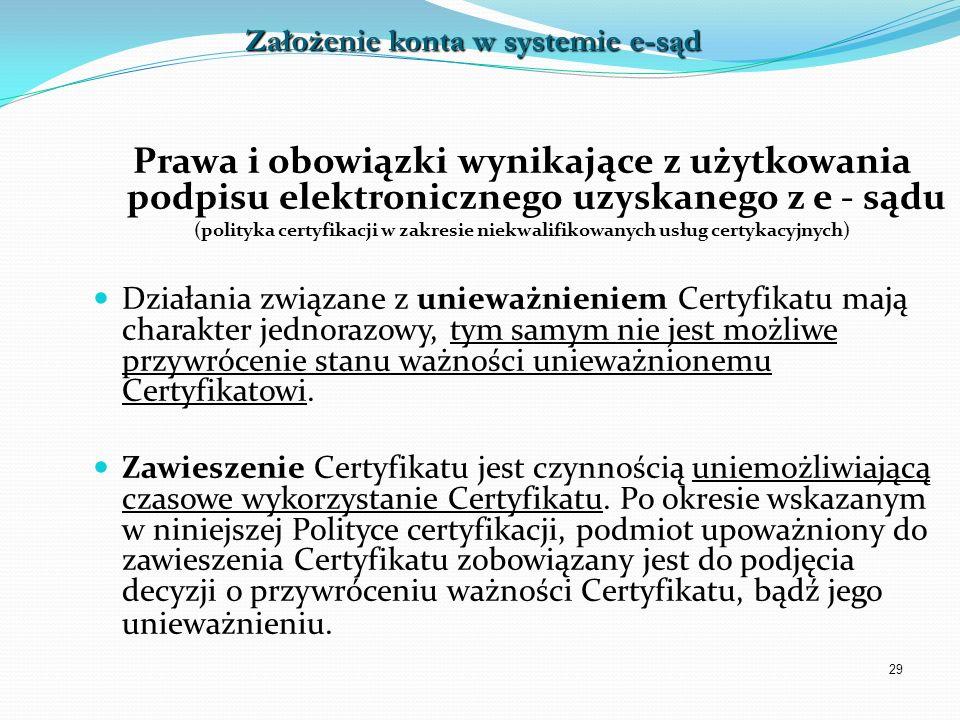 29 Prawa i obowiązki wynikające z użytkowania podpisu elektronicznego uzyskanego z e - sądu (polityka certyfikacji w zakresie niekwalifikowanych usług