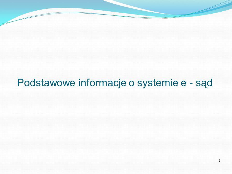 3 Podstawowe informacje o systemie e - sąd