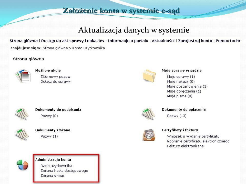 32 Aktualizacja danych w systemie Złożenie pozwu Założenie konta w systemie e-sąd