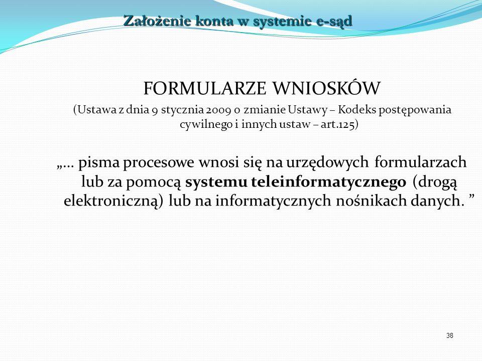 38 FORMULARZE WNIOSKÓW (Ustawa z dnia 9 stycznia 2009 o zmianie Ustawy – Kodeks postępowania cywilnego i innych ustaw – art.125) … pisma procesowe wno