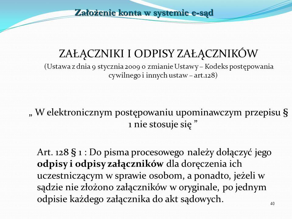 40 ZAŁĄCZNIKI I ODPISY ZAŁĄCZNIKÓW (Ustawa z dnia 9 stycznia 2009 o zmianie Ustawy – Kodeks postępowania cywilnego i innych ustaw – art.128) W elektro