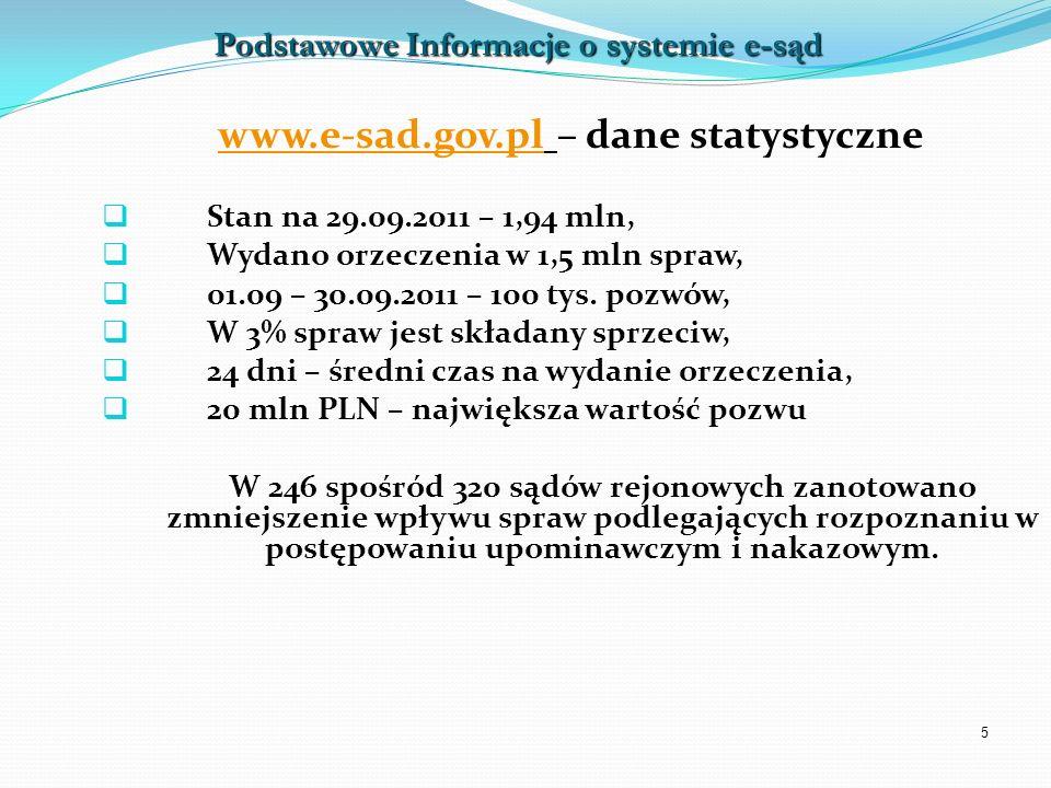 5 www.e-sad.gov.plwww.e-sad.gov.pl – dane statystyczne Stan na 29.09.2011 – 1,94 mln, Wydano orzeczenia w 1,5 mln spraw, 01.09 – 30.09.2011 – 100 tys.