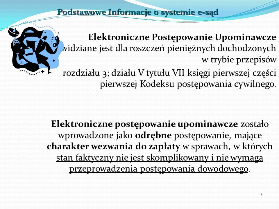 7 Elektroniczne Postępowanie Upominawcze przewidziane jest dla roszczeń pieniężnych dochodzonych w trybie przepisów rozdziału 3; działu V tytułu VII k