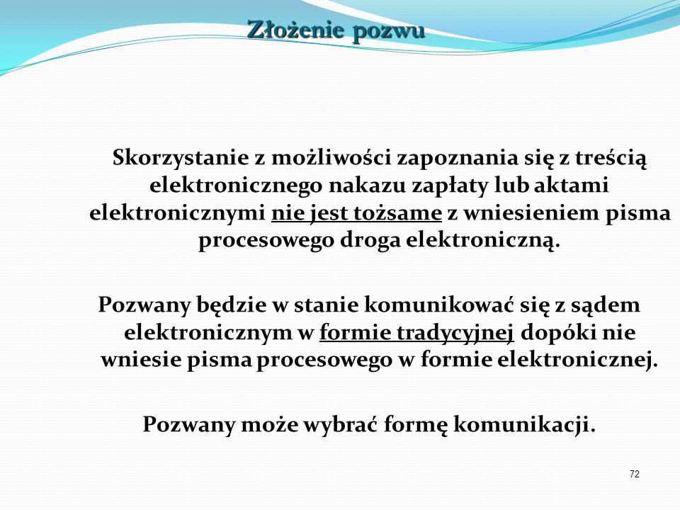 72 Skorzystanie z możliwości zapoznania się z treścią elektronicznego nakazu zapłaty lub aktami elektronicznymi nie jest tożsame z wniesieniem pisma p
