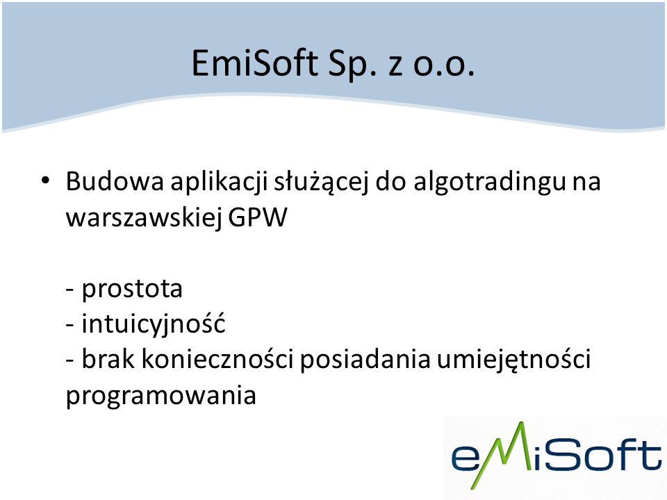 EmiSoft Sp. z o.o. Budowa aplikacji służącej do algotradingu na warszawskiej GPW - prostota - intuicyjność - brak konieczności posiadania umiejętności