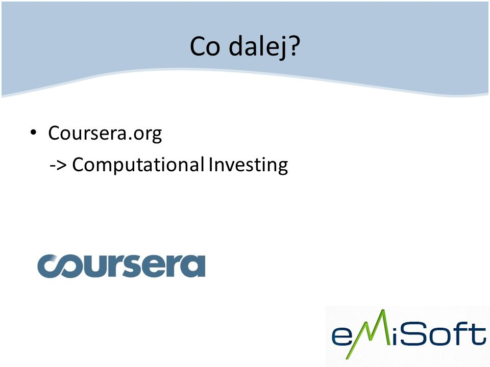 Co dalej? Coursera.org -> Computational Investing